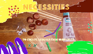 Animals of chestnuts necessities
